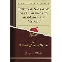 Personal Narrative of a Pilgrimage to Al-Madinah & Meccah (Classic Reprint)
