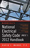 National Electrical Safety Code (NESC) 2012 Handbook (Mcgraw Hill's National Electrical Safety Code Handbook)