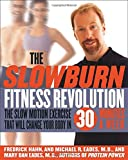 img - for The Slow Burn Fitness Revolution: The Slow Motion Exercise That Will Change Your Body in 30 Minutes a Week book / textbook / text book