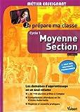 Je prépare ma classe de Moyenne Section - Cycle 1 - À jour des nouveaux programmes