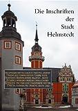 Die Inschriften der Stadt Helmstedt Bis 1800, Henze, Ingrid, 3895003638