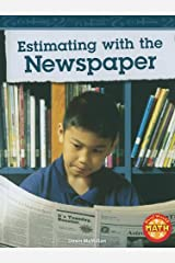 Estimating with the Newspaper (Real World Math - Level 3) Library Binding