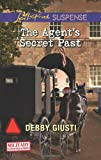 The Agent's Secret Past (Love Inspired Suspense\Military Investigations)