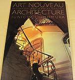Art Nouveau Architecture, Junichi Shimomura, 0929279824