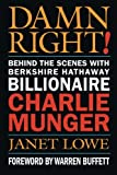 img - for Damn Right: Behind the Scenes with Berkshire Hathaway Billionaire Charlie Munger book / textbook / text book