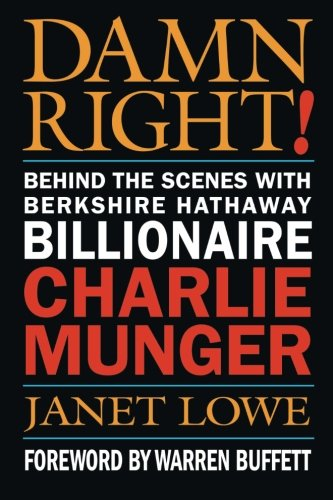 Damn Right: Behind the Scenes with Berkshire Hathaway Billionaire Charlie Munger]()