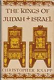 The Kings of Judah and Israel, Christopher Knapp, 087213461X