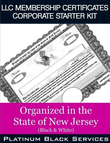 (LLC Membership Certificates Corporate Starter Kit: Organized in the State of New Jersey (Black & White))