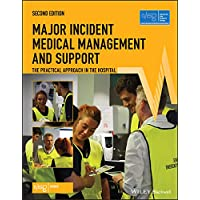 Major Incident Medical Management and Support: The Practical Approach in the Hospital...