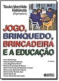 capa de Jogo, Brinquedo, Brincadeira e a Educação