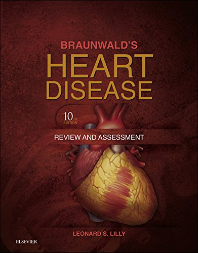 Braunwald's Heart Disease Review and Assessment (Companion to Braunwald's Heart Disease) Pdf