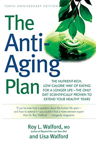 51tlK wulJL - The Anti-Aging Plan: The Nutrient-Rich, Low-Calorie Way of Eating for a Longer Life--The Only Diet Scientifically Proven to Extend Your Healthy Years