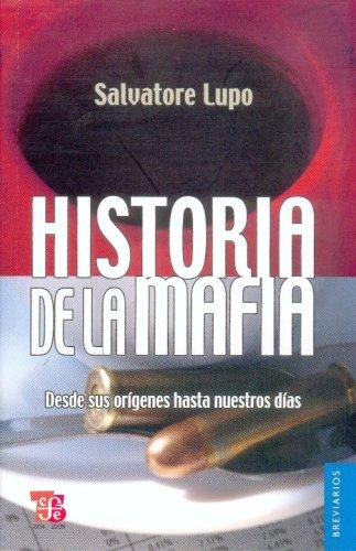 Historia de la mafia. Desde sus origenes hasta nuestros dias (Breviarios) (Spanish Edition) [Lupo Salvatore] (Tapa Blanda)