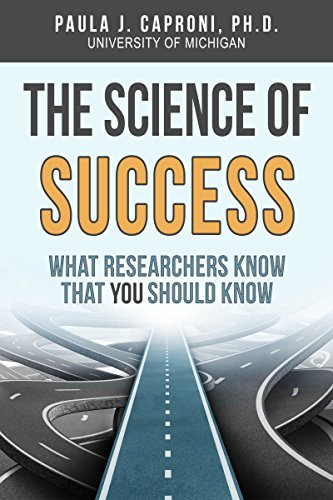 Book: The Science of Success - What Researchers Know that You Should Know by Paula J. Caproni