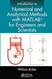 Introduction to Numerical and Analytical Methods with MATLAB for Engineers, William Bober, 1466576022