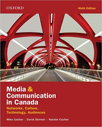 Media and Communication in Canada: Networks, Culture, Technology, Audience, 9th Edition - Original PDF