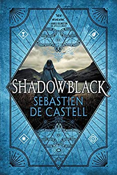 Shadowblack by Sebastien de Castell science fiction and fantasy book and audiobook reviews