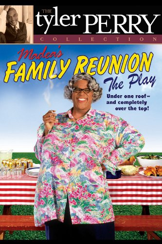 Tyler Perrys Madeas Family Reunion   The Play