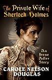 The Private Wife of Sherlock Holmes (Irene Adler and Sherlock Holmes novella Book 0)