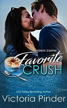 Favorite Coffee, Favorite Crush (Marshall Family Saga) by [Victoria Pinder]