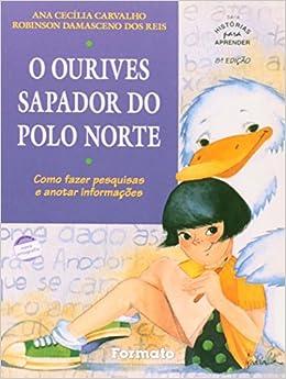 O Ourives Sapador do Polo Norte - Série Histórias Para Aprender Em ...