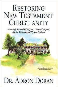 Restoring New Testament Christianity by Adron Doran (2016-01-01)