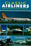 Classic Airliners: 76 Older Types Worldwide, Described and Illustrated in Color