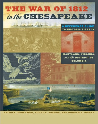 The War of 1812 in the Chesapeake: A Reference Guide to Historic Sites in Maryland, Virginia, and the District of Columbia (Johns Hopkins Books on the War of 1812) (Bank America Chesapeake Va Of)