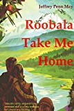 Roobala Take Me Home