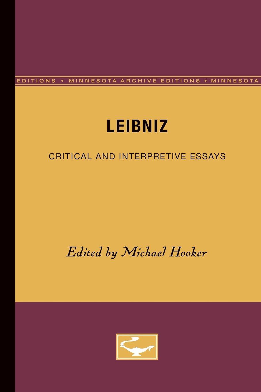 leibniz critical and interpretive essays michael hooker leibniz critical and interpretive essays michael hooker 9780816610235 com books