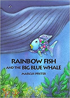 Rainbow fish and the big blue whale marcus pfister j for Rainbow fish author