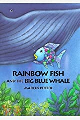 Rainbow Fish and the Big Blue Whale Hardcover