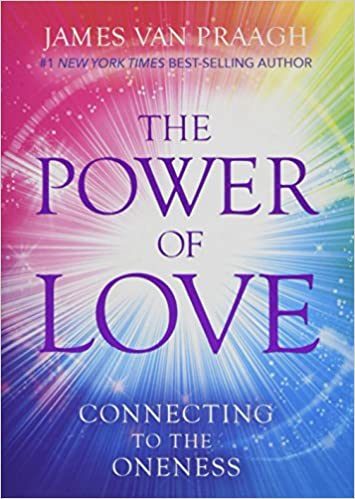 2ba69a78a96991 The Power of Love  Connecting to the Oneness  Amazon.in  James Van ...