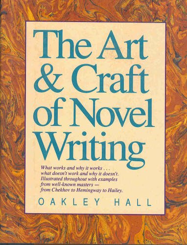 The Art & Craft of Novel Writing, Hall, Oakley