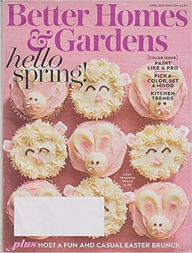 a4b39bf3ae5e Better Homes   Gardens April 2018 Hello Spring! Single Issue Magazine – 2018