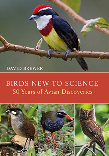 Birds New to Science: Fifty Years of Avian Discoveries (Helm Photographic Guides) ()