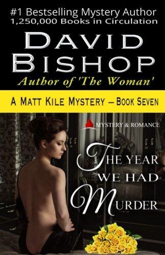 The Year We Had Murder, A Matt Kile Mystery (Volume 7)