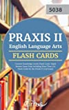 Praxis II English Language Arts Content Knowledge (5038) Flash Cards: Rapid Review Exam Prep Including More Than 325 Flash Cards for the Praxis II 5038 Exam