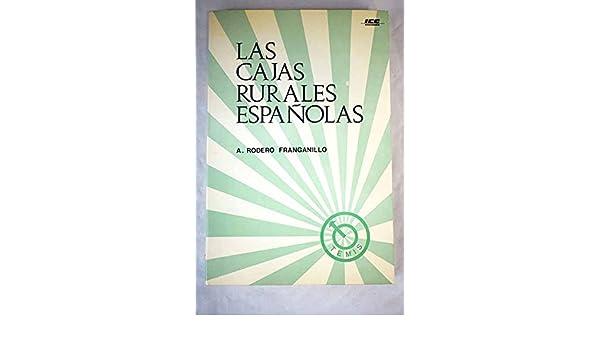 LAS CAJAS RURALES ESPAÑOLAS.: Amazon.es: Adolfo. RODERO FRANGANILLO: Libros