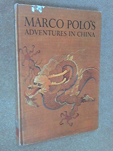 A CASSELL CARAVEL BOOK MARCO POLO'S ADVENTURES IN CHINA (UNKNOWN BINDING) 1965