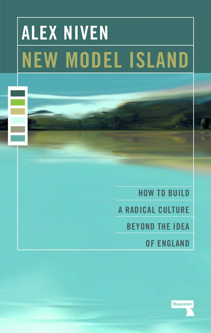 Image result for New Model Island: How to Build a Radical Culture Beyond the Idea of England
