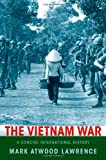 The Vietnam War, Mark Atwood Lawrence, 0195314654