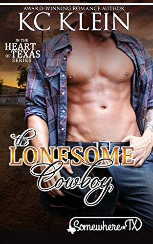 The Lonesome Cowboy: A Cowboy Secret Baby Romance (In The Heart of Texas Book -