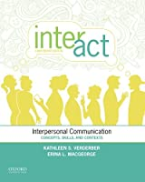 Inter-Act: Interpersonal Communication: Concepts, Skills, and Contexts