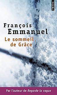 Le sommeil de Grâce, Emmanuel, François