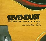 Southside Double - Wide: Acoustic Live (Bonus Dvd) by Sevendust (2004-05-03)