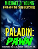 Paladin Pawn: Chess Quest, Book 1: Young, Michael D.: 9798629324829: Amazon.com: Books