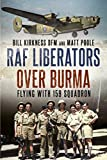 RAF Liberators over Burma: Flying with 159 Squadron