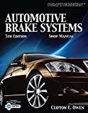 Today's Technician: Automotive Brake Systems Classroom and Shop Manual (The Ultimate Series Experience)