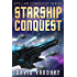Starship Conquest: (First Conquest) (Stellar Conquest Series Book 1)